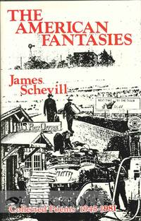 AMERICAN FANTASIES, COLLECTED POEMS 1945-1981.|THE