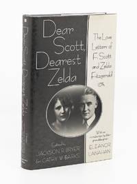 Dear Scott, Dearest Zelda; The Love Letters of F. Scott and Zelda Fitzgerald
