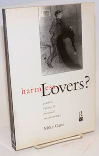 Harmless Lovers? gender, theory & personal relationships