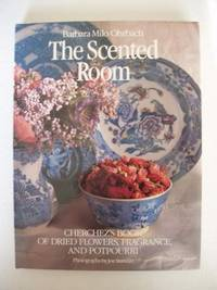 image of The Scented Room  -   Cherchez's Book of Dried Flowers, Fragrance and Potpourri