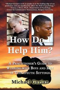 image of How Do I Help Him? : A Practitioners Guide to Working with Boys and Men in Therapeutic Settings