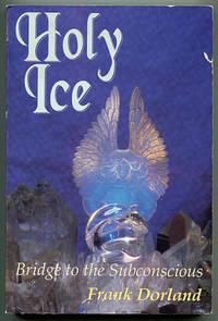 Holy Ice: Bridge to the Subconscious