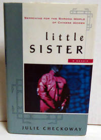 Little Sister: Searching for the Shadow World of Chinese Women A Memoir