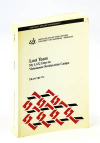Lost Years: My 1,632 Days in Vietnamese Reeducation Camps (Indochina Research Monographs, No 3)