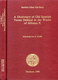 A Dictionary of Old Spanish Terms Defined in the Works of Alfonso X.