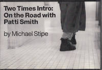 Two Times Intro:  On the Road With Patti Smith by Michael Stipe - 1998