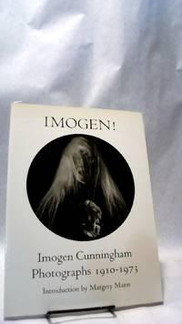 IMOGEN! Imogen Cunningham Photographs 1910-1973