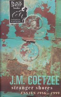 Stranger Shores: Literary Essays 1986-1999