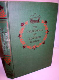To California By Covered Wagon