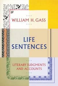 Life Sentences : Literary Judgments and Accounts