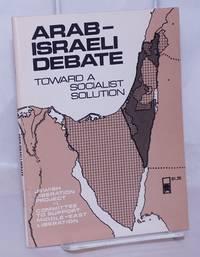 Arab - Israeli debate, toward a socialist solution