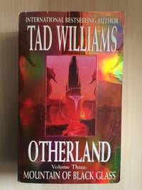 OTHERLAND (VOL. 3: MOUNTAIN OF BLACK GLASS) by  Tad Williams - Paperback - from Books of Smaug (SKU: 18074)