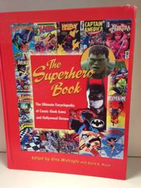 The Superhero Book; The Ultimate Encyclopedia of Comic-Book Icons and Hollywood Heroes