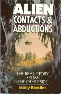 Alien Contacts and Abductions : The Real Story from the Other Side