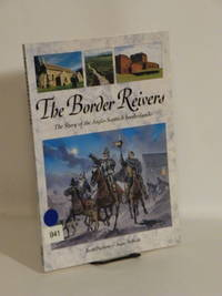 The Border Reivers : The Story of the Anglo-Scottish borderlands (Osprey Men-At-Arms 279)