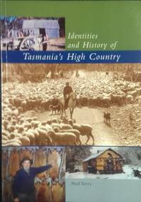 Identities and History of Tasmania's High Country.