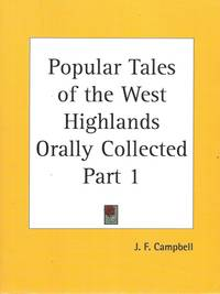 Popular Tales of the West Highlands Orally Collected, Part 1