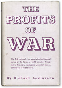The Profits of War. Translated from the French Les Profits de Guerre a travers les Siecles by Geoffrey Sainsbury