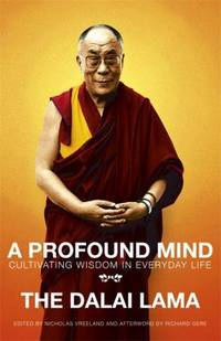A Profound Mind: Cultivating Wisdom in Everyday Life by Dalai Lama XIV - Paperback - 2012 - from ThriftBooks and Biblio.com