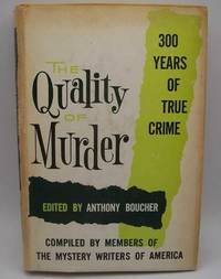 image of The Quality of Murder: Three Hundred Years of True Crime Compiled by Members of the Mystery Writers of America