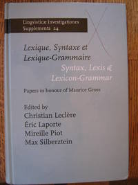 Lexique, Syntaxe et Lexique-Grammaire/Syntax, Lexis & Lexicon-Grammar: Papers in Honour of Maurice Gross