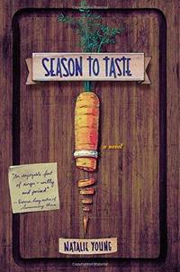 Season to Taste : A Novel