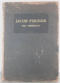 Jacob Fischer, The Immigrant: An Early Settler in the Pekkiomen Valley