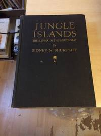 """image of Jungle Islands: The """"Illyria"""" in the South Seas. The Record of the Crane Pacific Expedition Field Museum of Natural History"""