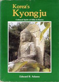 Korea's Kyongju: cutural Spirit of Silla in Korea