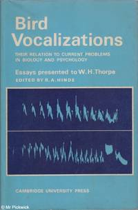 Bird Vocalizations: Their Relation to Current Problems in Biology and Psychology
