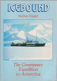 Icebound, the Greenpeace Expedition to Antarctica