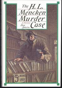 The H.L. Mencken Murder Case: A Literary Thriller by  Don Swaim - 1st Edition 1st Printing - 1988 - from Granada Bookstore  (Member IOBA) and Biblio.com
