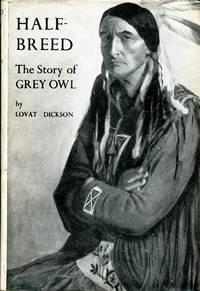 Half-Breed : The Story of Grey Owl