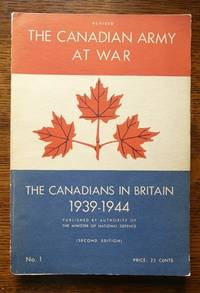 image of THE CANADIANS IN BRITAIN, 1939-1944.  THE CANADIAN ARMY AT WAR.