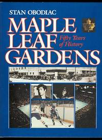 image of MAPLE LEAF GARDENS:  FIFTY YEARS OF HISTORY.