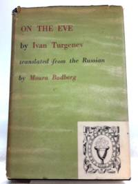 On the Eve by I. S. Turgenev - First Edition - 1950 - from World of Rare Books and Biblio.com