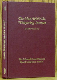 The Man With the Whispering Interest: The Life and Good Times of David Coopwood Bintliff