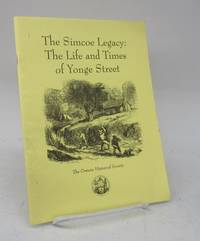 The Simcoe Legacy: The Life and Times of Yonge Street