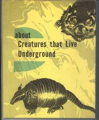 ABOUT CREATURES THAT LIVE UNDERGROUND