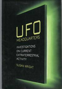UFO HEADQUARTERS An Investigation on Current Extraterrestrial Activity