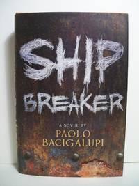 Bacigalupi, Paolo  SHIP BREAKER  Signed US HCDJ 1st/1st NF