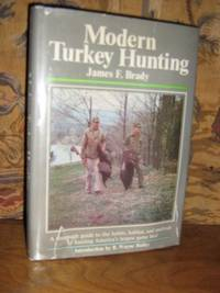 Modern Turkey Hunting by  James F Brady - Hardcover - 1974 - from Brass DolphinBooks and Biblio.com