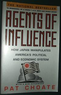 image of Agents of Influence: How Japan's Lobbyists Manipulate America's Political and Economic System