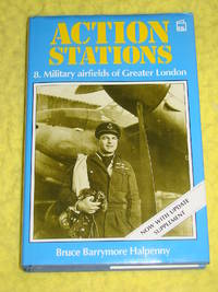 Action Stations 8, Military airfields of  Greater London by Bruce Barrymore Halpenny - Hardcover - 1993 - from Pullet's Books (SKU: 001397)