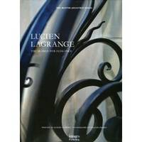 Lucien Lagrange: Search For Elegance:The Master Architect Series