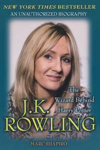 J. K. Rowling: The Wizard Behind Hp: The Wizard Behind Harry Potter