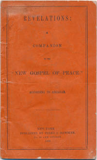 "Revelations: A Companion to the ""New Gospel of Peace."" According to Abraham"