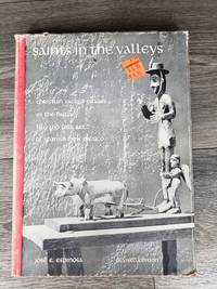 Saints in the Valleys: Christian Sacred Images in the History, Life and Folk Art of Spanish New Mexico by  Jose E Espinosa - Hardcover - 1967 - from Cyberaisle (SKU: 4827)