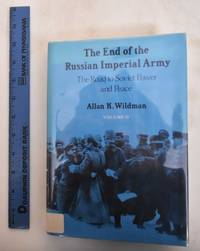 image of The End of the Russian Imperial Army: The Road To Soviet Power And Peace (Volume II)