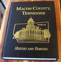 Macon County, Tennessee History and Families (Family History Book)